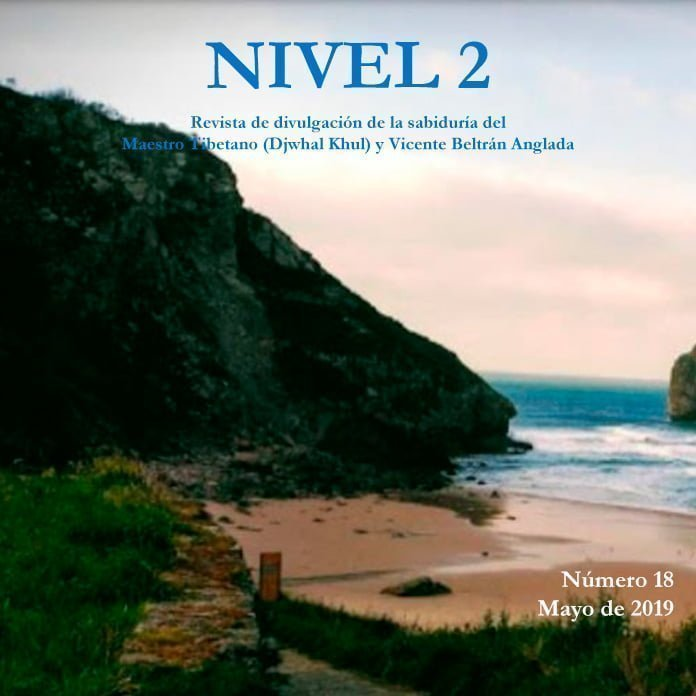 Revista NIVEL 2 Revista de divulgación de la sabiduría del Maestro Tibetano (Djwhal Khul) y Vicente Beltrán Anglada Número 18