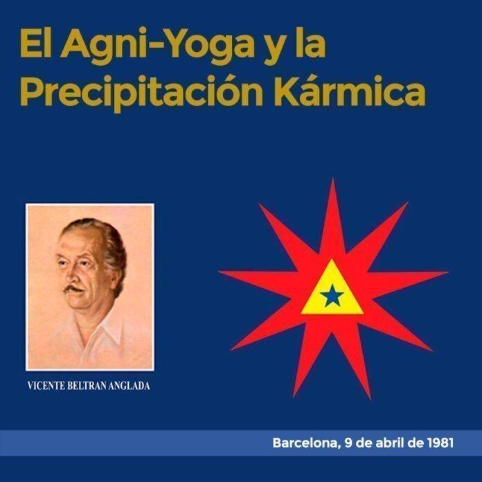 El Agni-Yoga y la Precipitación Kármica Barcelona, 9 de abril de 1981