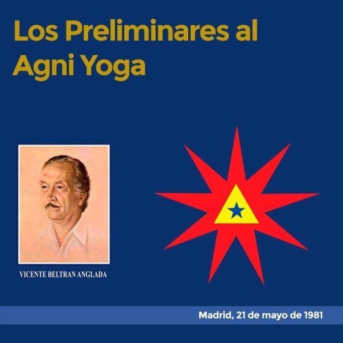 Los Preliminares al Agni Yoga Madrid, 21 de mayo de 1981