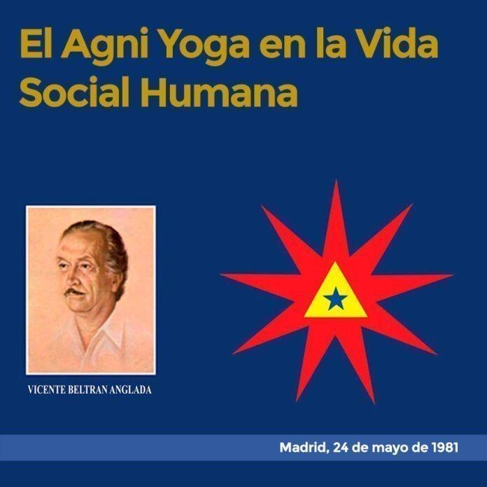 El Agni-Yoga en la Vida Social Humana Madrid, 24 de mayo de 1981