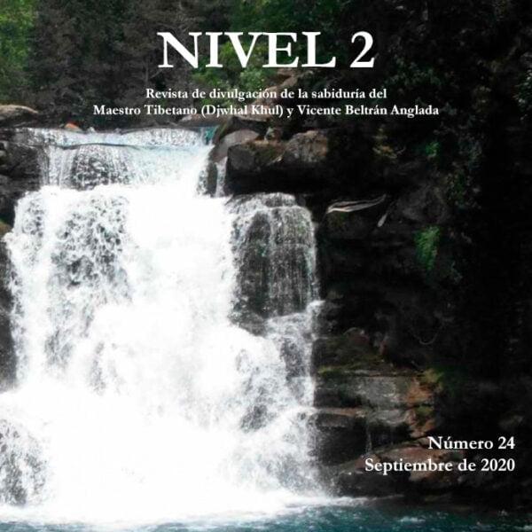 Revista NIVEL 2 Revista de divulgación de la sabiduría del Maestro Tibetano (Djwhal Khul) y Vicente Beltrán Anglada Número 24 - Septiembre de 2020