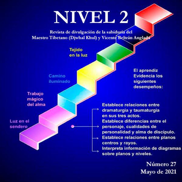 Revista NIVEL 2 Revista de divulgación de la sabiduría del Maestro Tibetano (Djwhal Khul) y Vicente Beltrán Anglada Número 27 - Mayo de 2021