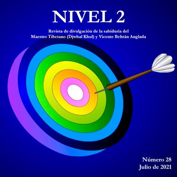 Revista NIVEL 2 Revista de divulgación de la sabiduría del Maestro Tibetano (Djwhal Khul) y Vicente Beltrán Anglada Número 28 - Julio de 2021
